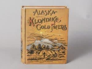 ALASKA AND THE KLONDIKE FIRST EDITION