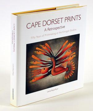CAPE DORSET PRINTS: A RETROSPECTIVE